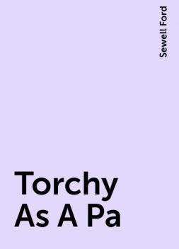 Torchy As A Pa, Sewell Ford