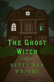 The Ghost Witch, Betty R. Wright