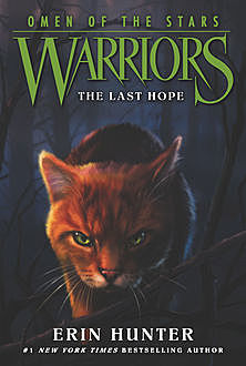 Warriors: Omen of the Stars #6: The Last Hope, Erin Hunter