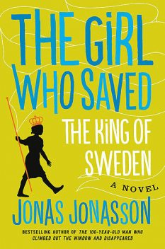 The Girl Who Saved the King of Sweden, Jonas Jonasson