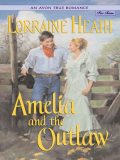 An Avon True Romance: Amelia and the Outlaw, Lorraine Heath