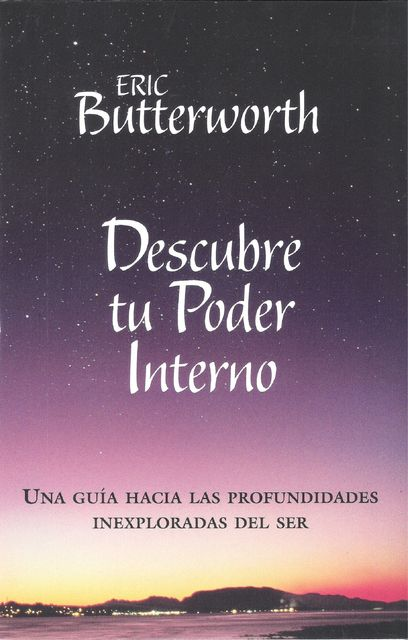 Descubre tu Poder Interno, Eric Butterworth