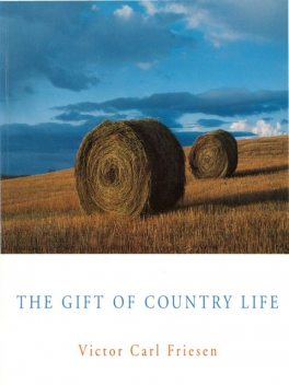 The Gift of Country Life, Victor Carl Friesen