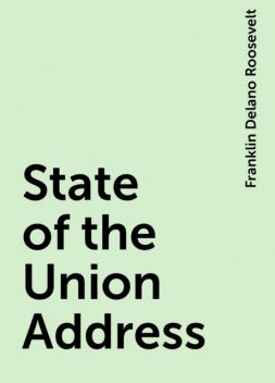 State of the Union Address, Franklin Delano Roosevelt