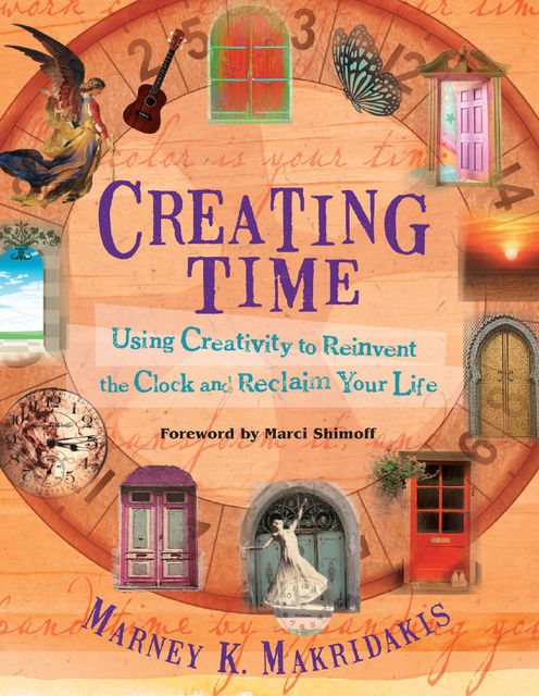 Creating Time, Marney K.Makridakis