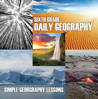 Sixth Grade Daily Geography: Simple Geography Lessons, Baby Professor