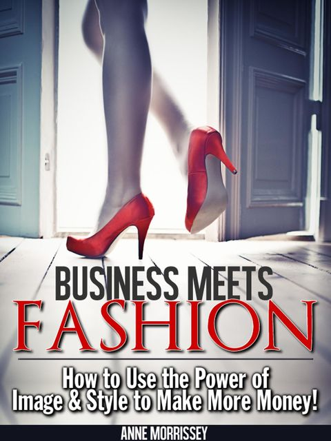 Business Meets Fashion, Anne Morrissey