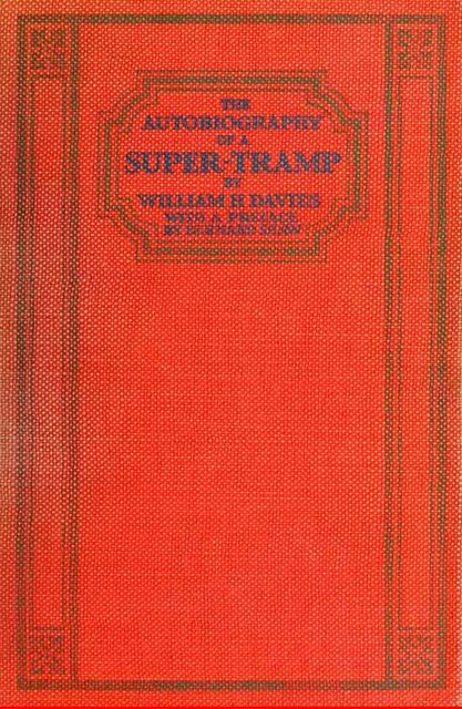 The Autobiography of a Super-tramp, William H.Davies