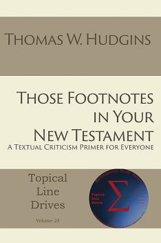 Those Footnotes in Your New Testament, Thomas W Hudgins