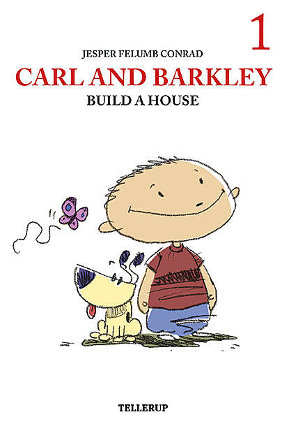 Carl and Barkley #1: Carl and Barkley Build a House, Jesper Felumb Conrad