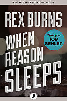 When Reason Sleeps, Rex Burns