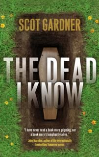 The Dead I Know, Scot Gardner