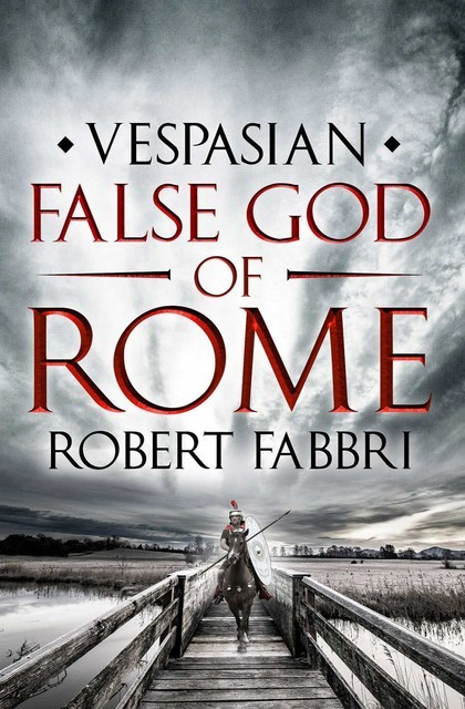 False God of Rome, Robert Fabbri
