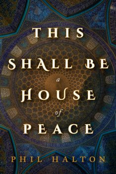 This Shall Be a House of Peace, Phil Halton