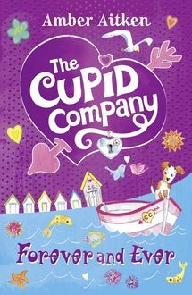 Forever and Ever (The Cupid Company, Book 3), Amber Aitken