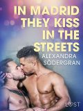 In Madrid, They Kiss in the Streets – Erotic Short Story, Alexandra Södergran