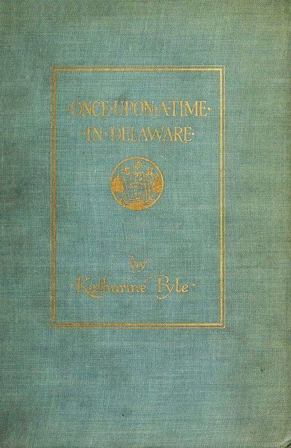 Once Upon a Time in Delaware, Katharine Pyle