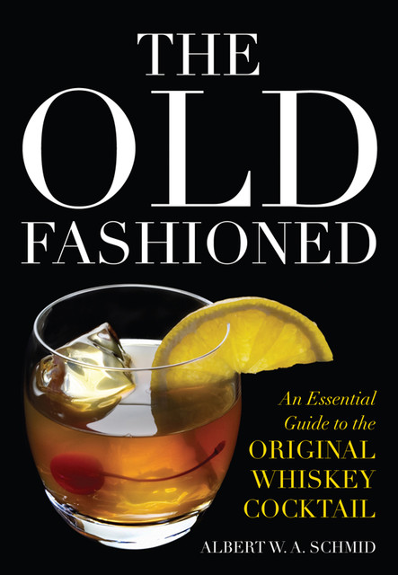 The Old Fashioned, Albert W.A.Schmid