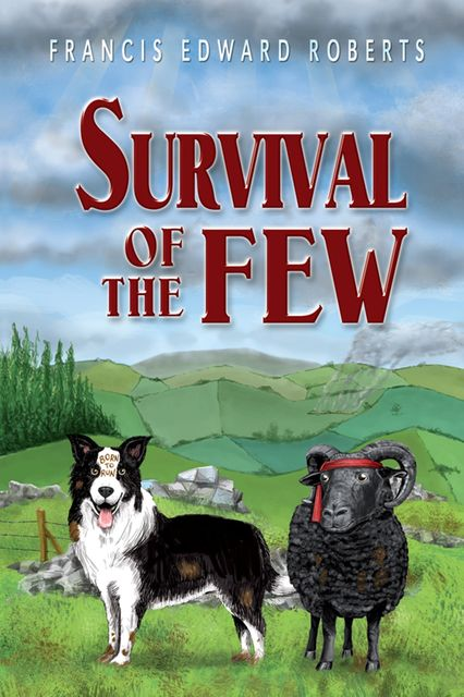 Survival of the Few, Francis Edward Roberts