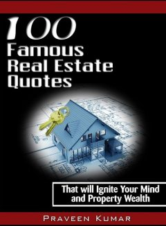 100 Famous Real Estate Quotes, Praveen Kumar