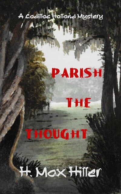 Parish the Thought, H. Max Hiller