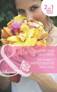 Doorstep Twins / The Cowboy's Adopted Daughter, Rebecca Winters, Patricia Thayer