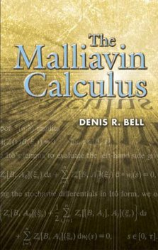 The Malliavin Calculus, Denis R.Bell