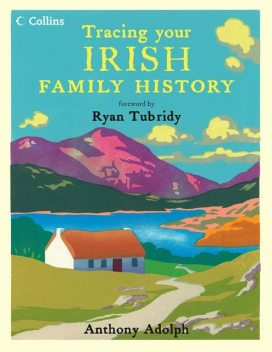 Collins Tracing Your Irish Family History, Anthony Adolph