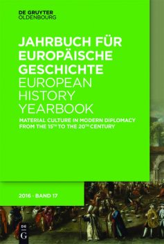 Material Culture in Modern Diplomacy from the 15th to the 20th Century, Walter de Gruyter