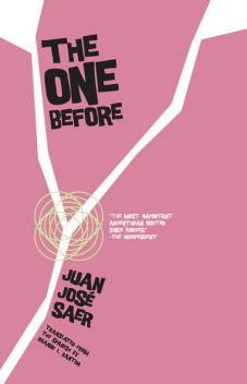 The One Before, Juan José Saer
