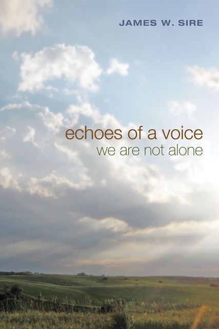 Echoes of a Voice, James W. Sire