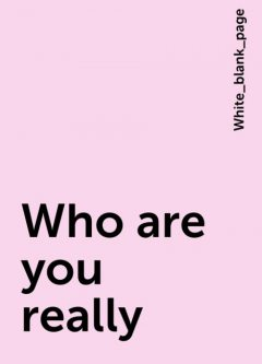 Who are you really, White_blank_page