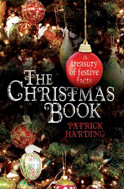 The Christmas Book – A Treasury of Festive Facts, Patrick Harding