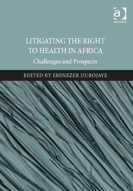 Litigating the Right to Health in Africa, Ebenezer Durojaye