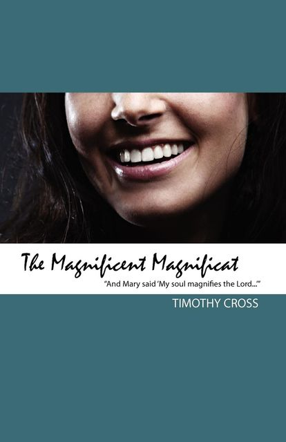 Magnificent Magnificat, The, Timothy Cross
