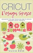 Cricut Design Space, Silvia Rose