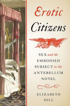Erotic Citizens, Elizabeth Dill