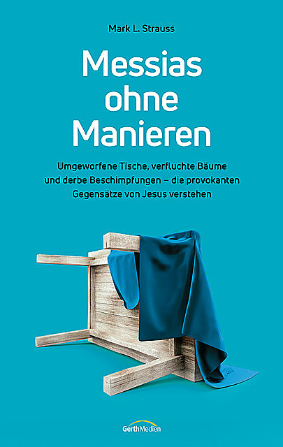 Messias ohne Manieren, Mark L. Strauss