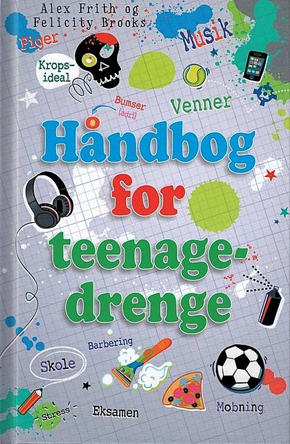 Håndbog for teenagedrenge, Alex Frith