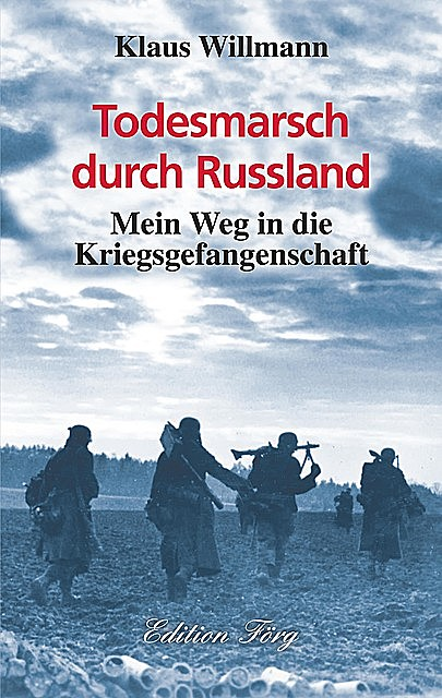 Todesmarsch durch Russland, Klaus Willmann