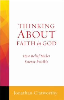 Making Sense of Faith in God, Jonathan Clatworthy
