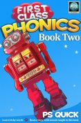 First Class Phonics – Book 2, P.S. Quick