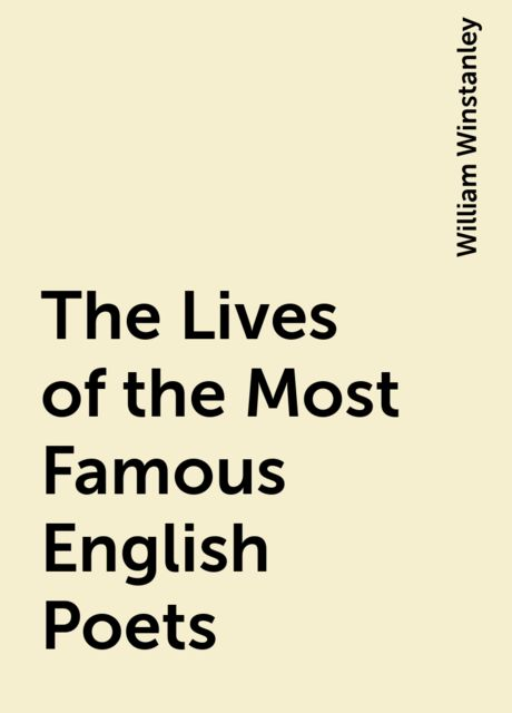 The Lives of the Most Famous English Poets, William Winstanley