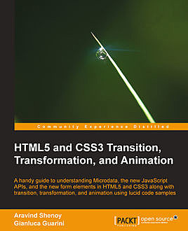 HTML5 and CSS3 Transition, Transformation, and Animation, Aravind Shenoy, Gianluca Guarini