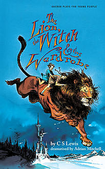 The Chronicles of Narnia 1. The Lion, The Witch and The Wardrobe, Clive Staples Lewis