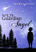 The $1.75 Guardian Angel, Thomas Dixon