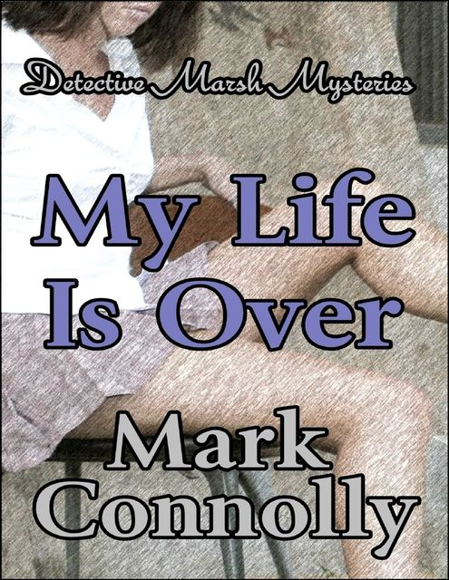 My Life Is Over, Mark Connolly