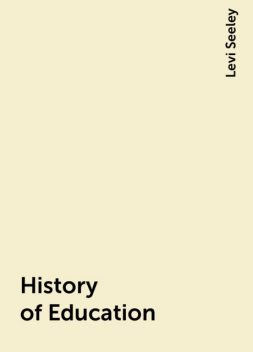 History of Education, Levi Seeley