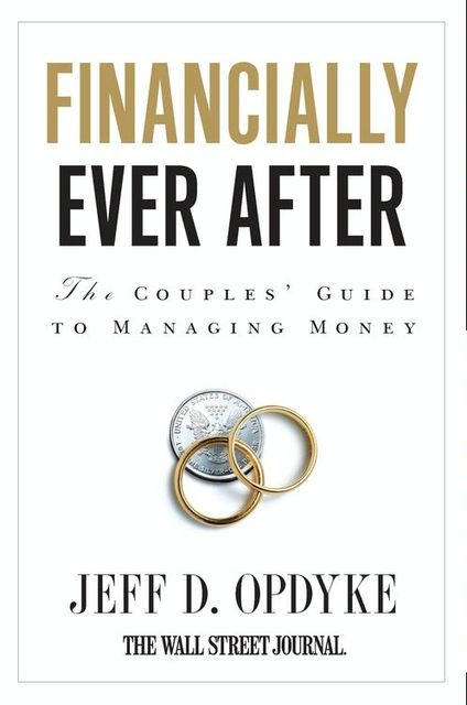 Financially Ever After, Jeff D.Opdyke