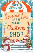 Love and Lies at The Village Christmas Shop, Portia MacIntosh